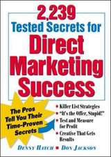 2,239 Tested Secrets for Direct Marketing Success: The Pros Tell You Their Time-Proven Secrets