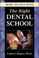 How to Get into the Right Dental School