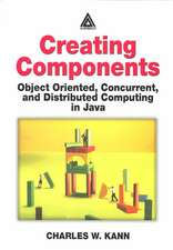 Creating Components:  Object Oriented, Concurrent, and Distributed Computing in Java