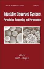 Injectable Dispersed Systems:  Formulation, Processing and Performance