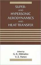 Super- and Hypersonic Aerodynamics and Heat Transfer