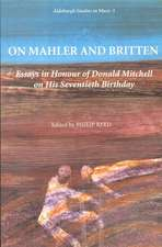 On Mahler and Britten – Essays in Honour of Donald Mitchell on his Seventieth Birthday