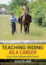 Teaching Riding as a Career: From A1 to Indispensable Coach
