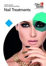 Level 2 Technical Certificate in Nail Treatments: Learner Journal