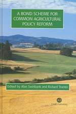A Bond Scheme for Common Agricultural Policy Reform