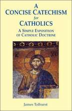 A Concise Catechism for Catholics