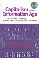 Capitalism and the Information Age:  The Political Economy of the Global Communication Revolutionthe Political Economy of the Global Communication Revo