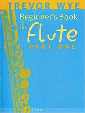 Beginner's Book For The Flute: Part One
