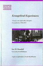Evangelical Experiences:  A Study in the Spirituality of English Evangelicalism 1918-1939