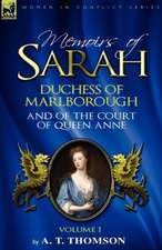 Memoirs of Sarah Duchess of Marlborough, and of the Court of Queen Anne