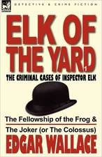 Elk of the Yard-The Criminal Cases of Inspector Elk