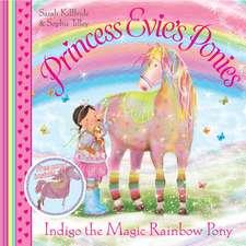 Princess Evie's Ponies: Indigo the Magic Rainbow Pony: Copii 0-5 ani