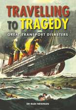 Travelling to Tragedy