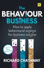 The Behaviour Business: How to apply behavioural science for business success