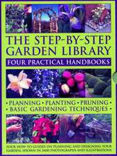 The Step-By-Step Garden Library