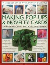 The Illustrated Step-By-Step Guide to Making Pop-Ups & Novelty Cards