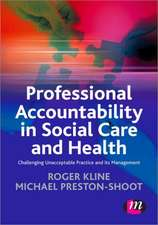 Professional Accountability in Social Care and Health: Challenging unacceptable practice and its management