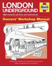 London Underground:  1863 Onwards (All Lines and Extensions)