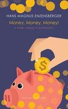 Money, Money, Money!: A Short Lesson in Economics