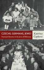 Czechs, Germans, Jews? National Identity and the Jews of Bohemia