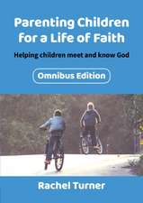 Parenting Children for a Life of Faith omnibus