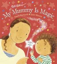 Richards, D: My Mummy is Magic