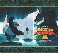 Miller-Zarneke, T: The Art of Kung Fu Panda 2