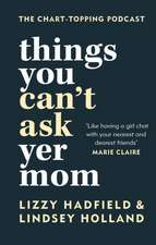 Things You Can't Ask Yer Mom
