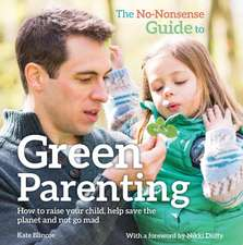 The No-Nonsense Guide to Green Parenting