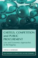 Cartels, Competition and Public Procurement: Law and Economic Approaches to Bid Rigging