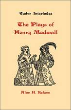 The Plays of Henry Medwall