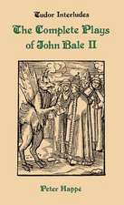 Complete Plays of John Bale Volume 2