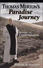 Thomas Merton's Paradise Journey: Writings on Contemplation