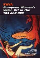 Ewva: European Women's Video Art in the 70s and 80s