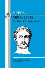 Nepos: Three Lives: Alcibiades, Dion and Atticus