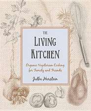 Living Kitchen:  Organic Vegetarian Cooking for Family and Friends