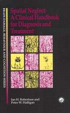 Spatial Neglect:  A Clinical Handbook for Diagnosis and Treatment