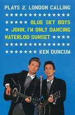 Plays 2:  Blue Sky Boys; John, I'm Only Dancing; Waterloo Sunset