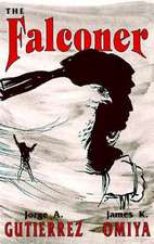 The Falconer:  A Novel of Mysticism and Adventure