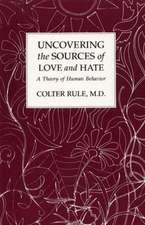 Uncovering the Sources of Love and Hate:  A Theory of Human Behavior