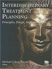 Interdisciplinary Treatment Planning:  Principles, Design, Implementation