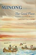 Minong: The Good Place Ojibwe and Isle Royale