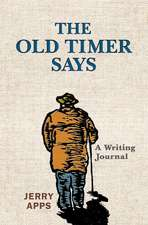 The Old Timer Says: A Writing Journal