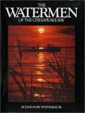 The Watermen of the Chesapeake Bay