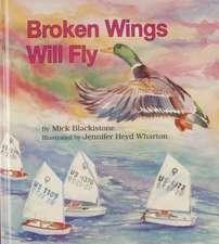 Broken Wings Will Fly