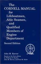 The Cornell Manual for Lifeboatmen, Able Seamen, and Qualified Members of Engine Department