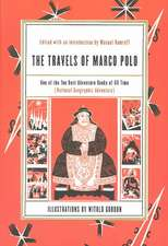 The Travels of Marco Polo:  The Centennial Edition