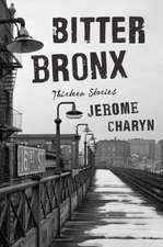 Bitter Bronx – Thirteen Stories