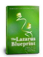 The Lazarus Blueprint:  Ancient Secrets for Healing and Inner Peace