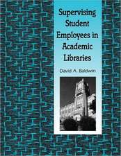 Supervising Student Employees in Academic Libraries:  A Handbook